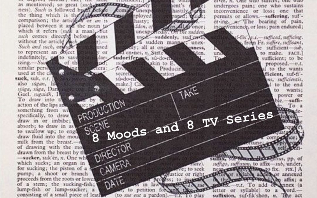8 Moods and 8 TV series