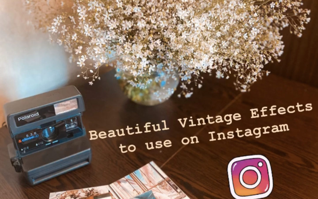 Beautiful Vintage Effects to use on Instagram